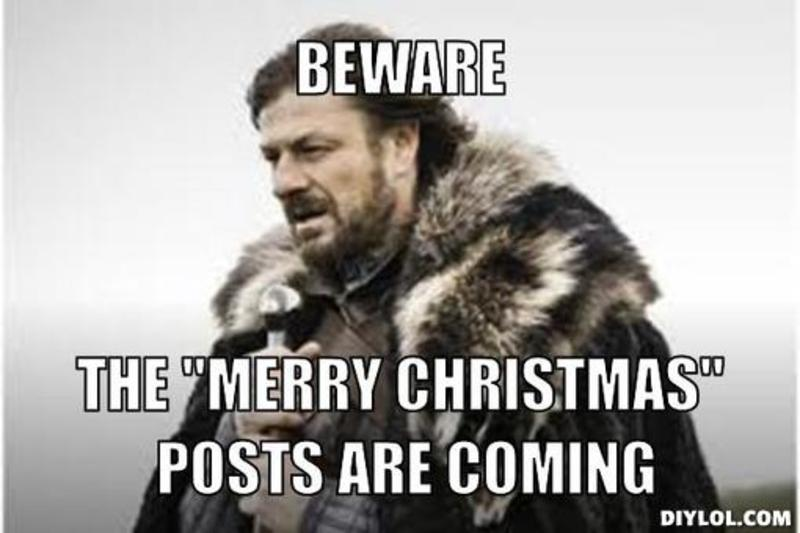resized_winter is coming meme generator beware the merry christmas posts are coming feec8b